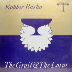 The Grail & the Lotus (Re-Issue) mp3 Album by Robbie Basho