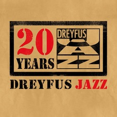 Dreyfus Jazz 20 Years mp3 Compilation by Various Artists