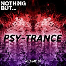 Nothing But... Psy-Trance, Volume 07 by Various Artists