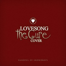 Lovesong (The Cure Cover) mp3 Single by Handful Of Snowdrops