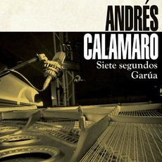 Siete segundos / Garua mp3 Single by Andrés Calamaro