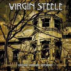 Gothic Voodoo Anthems mp3 Album by Virgin Steele