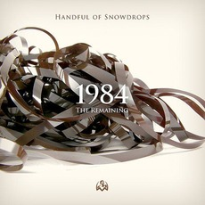 1984: The Remaining mp3 Album by Handful Of Snowdrops