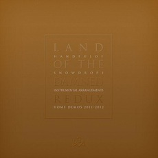 Land Of The Damned Redux: Instrumental Arrangements Home Demos 2011-2012 mp3 Album by Handful Of Snowdrops