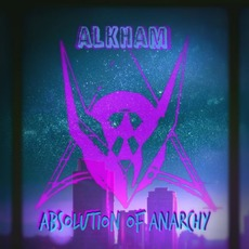 Absolution of Anarchy mp3 Album by Alkham