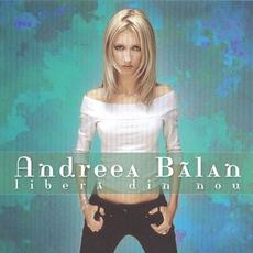 Liberă din nou mp3 Album by Andreea Bălan