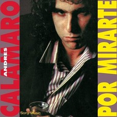 Por Mirarte (Re-Issue) mp3 Album by Andrés Calamaro