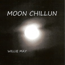Moon Chillun mp3 Album by Willie May