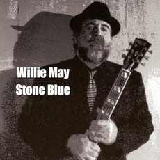 Stone Blue mp3 Album by Willie May