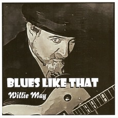 Blues Like That mp3 Album by Willie May