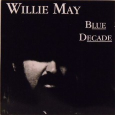 Blue Decade mp3 Album by Willie May