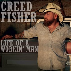 Life Of A Workin' Man mp3 Album by Creed Fisher