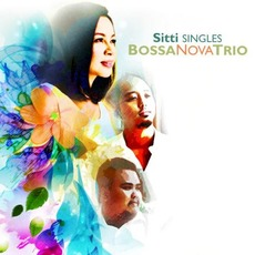 Singles Bossa Nova Trio mp3 Album by Sitti