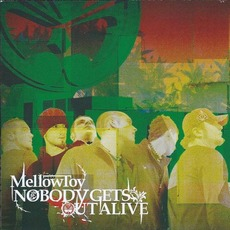 Nobody Gets Out Alive mp3 Album by Mellowtoy