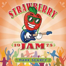 Strawberry Jam 1975 mp3 Album by Mark Searcy