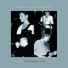 Live November 1985 mp3 Live by Handful Of Snowdrops
