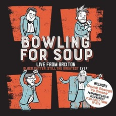 Older, Fatter, Still The Greatest Ever: Live From Brixton mp3 Live by Bowling For Soup