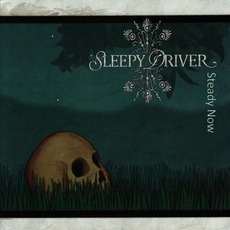 Steady Now mp3 Album by Sleepy Driver
