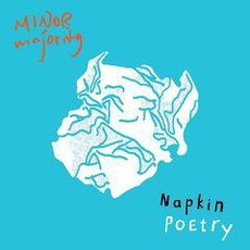 Napkin Poetry mp3 Album by Minor Majority