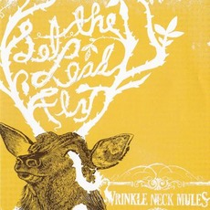 Let the Lead Fly mp3 Album by Wrinkle Neck Mules