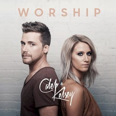 Worship mp3 Album by Caleb + Kelsey
