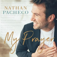 My Prayer mp3 Album by Nathan Pacheco