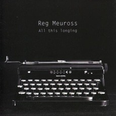 All This Longing mp3 Album by Reg Meuross