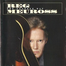 The Goodbye Hat mp3 Album by Reg Meuross