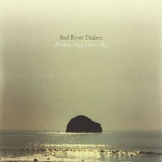 Broken Stay Open Sky by Red River Dialect
