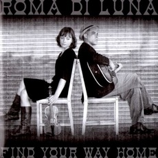 Find Your Way Home mp3 Album by Roma Di Luna