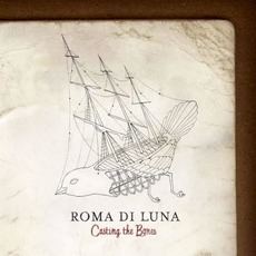 Casting the Bones mp3 Album by Roma Di Luna