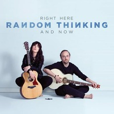 Right Here And Now mp3 Album by Random Thinking