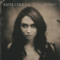Lay It All Down mp3 Album by Katie Cole