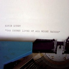 Secret Lives of All Night Radios mp3 Album by Kevin Kerby