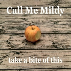 Take A Bite Of This mp3 Album by Call Me Mildy