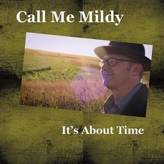 It's About Time mp3 Album by Call Me Mildy