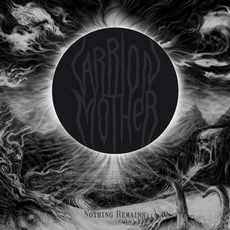 Nothing Remains by Carrion Mother