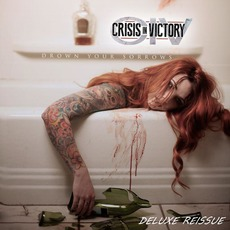 Drown Your Sorrows (Deluxe Reissue) by Crisis in Victory