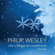 The Magic Of Christmas mp3 Album by Philip Wesley