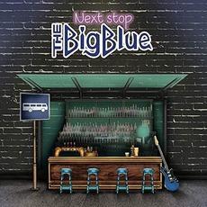 Next Stop mp3 Album by The BigBlue