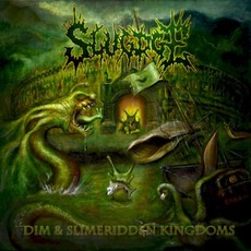 Dim & Slimeridden Kingdoms mp3 Album by Slugdge