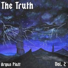 The Truth, Vol. 2 by Bryan Platt