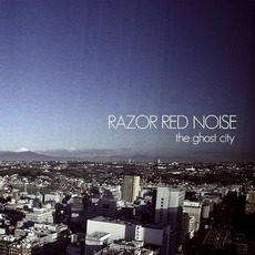 The Ghost City mp3 Album by Razor Red Noise