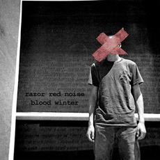 Blood Winter mp3 Album by Razor Red Noise