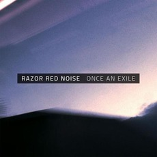 Once an Exile mp3 Album by Razor Red Noise
