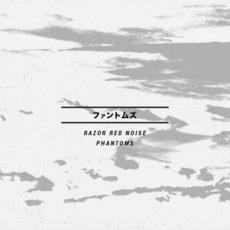 Phantoms mp3 Album by Razor Red Noise