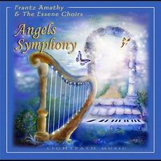 Angels Symphony mp3 Album by Frantz Amathy & The Essene Choirs