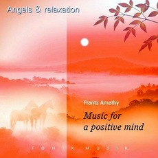 Music For A Positive Mind: Angels & Relaxation mp3 Album by Frantz Amathy