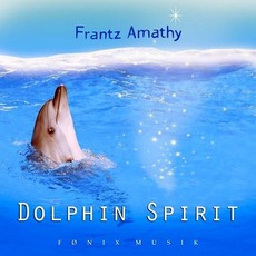 Dolphin Spirit mp3 Album by Frantz Amathy