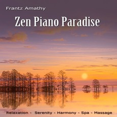 Zen Piano Paradise mp3 Album by Frantz Amathy